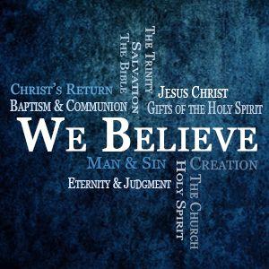 We Believe: Creation, Man & Sin, Salvation