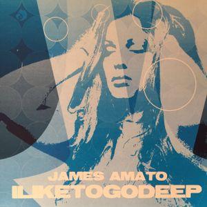 James Amato - I Like To Go Deep (2002)