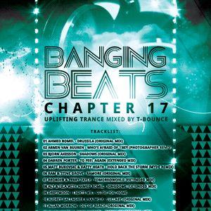 Banging Beats - Chapter 17 - Uplifting Trance Mixed By T-Bounce