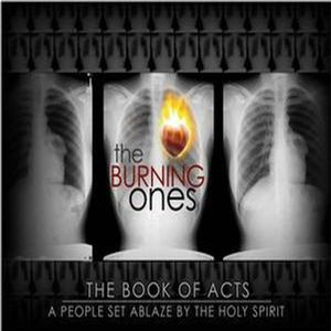The Burning Ones - Acts 25 & 26 - week 23