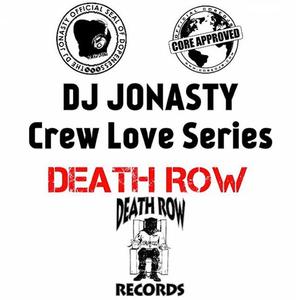 DJ Jonasty Crew Love Series: DEATH ROW 1