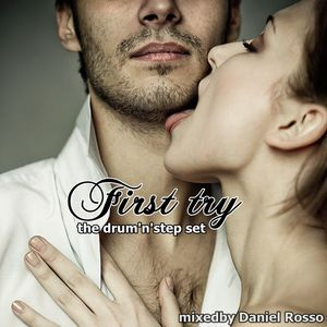 """First Try"" Promo Mixedby Daniel Rosso"