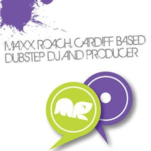 MAXX ROACH JUNE 2010 PODCAST - UKFunky/Dubstep.