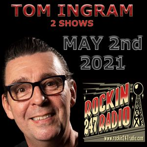 Two Tom Ingram Shows #39 and #273 May 2nd 2021