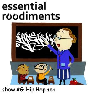 Essential Roodiments #6 - Hip Hop 101 - 16th February