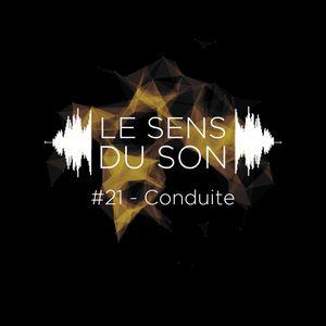 Le sens du son #21 - Conduite