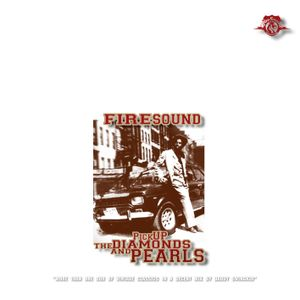 FIRESOUND - Pick up the diamonds and pearls 2006
