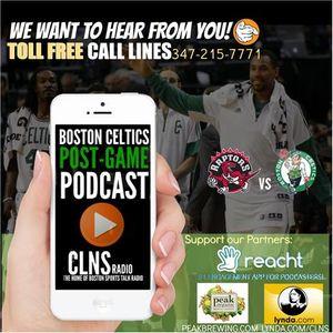 Celtics vs Raptors Post Game Podcast | Get on the Show: 347-215-7771 #Celtics