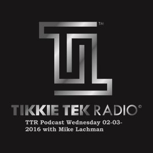 TTR Podcast Wednesday 02-03-2016 with Mike Lachman