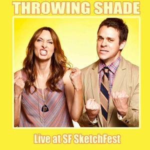 TS72:Throwing Shade Live @ SF SketchFest