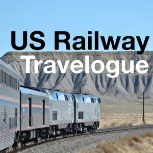 US Railway Travelogue: Introductory Episode
