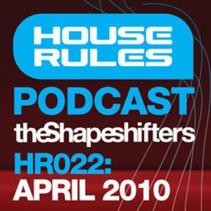 House Rules 022: The Shapeshifters - April 2010