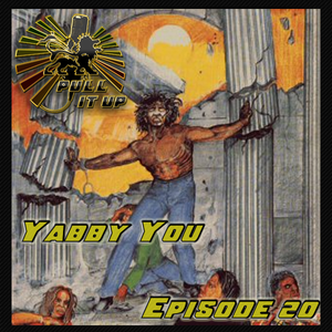 Pull It Up – Episode 20 - Tribute to Yabby You