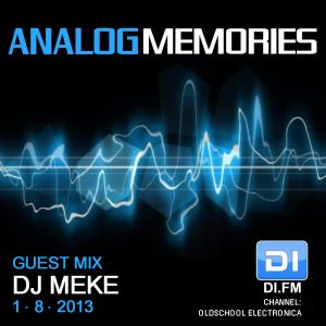 DJ Meke – Analog Memories Guest Mix @ DI.fm [1.8.2013]