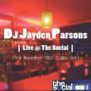 DJ Jayden Parsons - Live @ The Social (23rd Nov 2012)