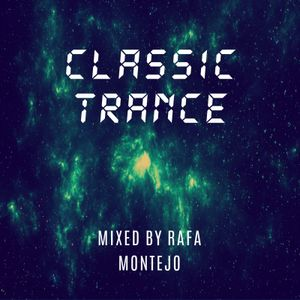 CLASSIC TRANCE #1 (mixed by Rafa Montejo) | [13/6/2016]