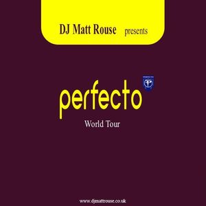 DJ Matt Rouse || Perfecto World Tour: Northern Hemisphere