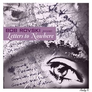 Bob Rovski pres. Letters To Nowhere [december '2010]