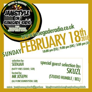 Jamstyle On Renegade Radio (February 2018) | Natty Vibes Sound | Mr. Joseph|Skuzl (Studio Humbl)