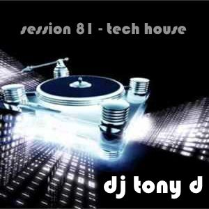 Session 81 - Tech House
