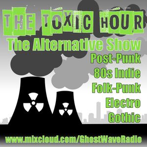 The Toxic Hour Show 1: Early Gothic and Electronic Classic Tracks