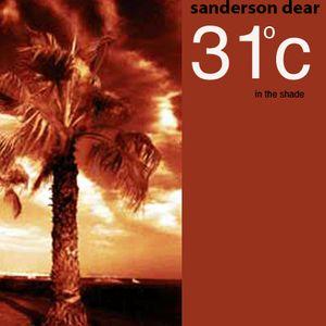 Sanderson Dear - 31°c (in the shade)