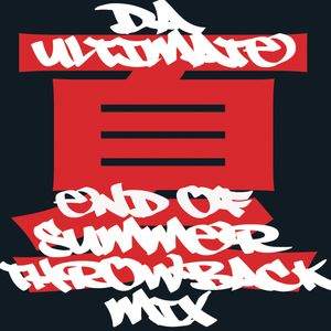 Da Ultimate End Of Summer Throwback Mixtape!