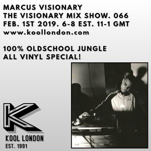 Marcus Visionary - The Visionary Mix Show 066 - Kool London - Fri Feb.1st 2019