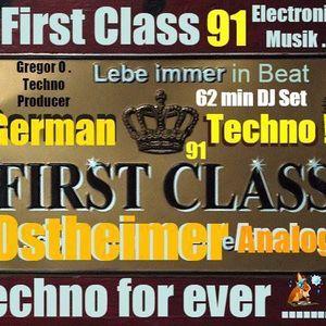 First Class 91 ....New ....German Analog Future Techno .....62 min best Ostheimer Sound !