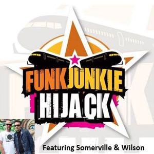 FunkJunkie Hijack Show Featuring Somerville & Wilson 16th June 2016