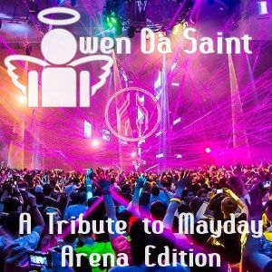 Owen Da Saint - A Tribute To Mayday 2013 - Arena in trance Edition