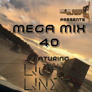 The Mega Mix 40 With L!ght L!nes