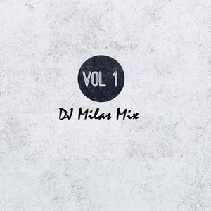 DJ Milas Mix vol1