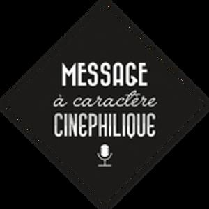 Message à Caractère Cinéphilique S01 Ep06