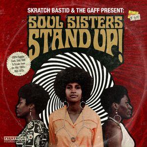 Skratch Bastid & The Gaff - SOUL SISTERS, STAND UP! (100% Female Funk/Soul/R&B/Breaks)