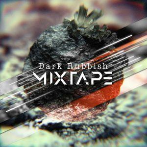 Dark Rubbish Mixtape