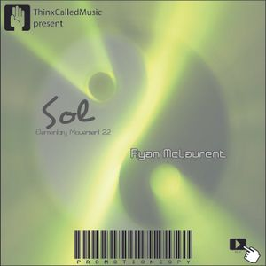 Ryan McLaurent - Sol (Elementary Movement 2.2)