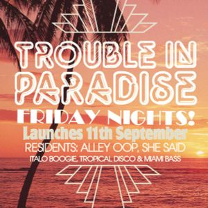 Trouble in Paradise 09 '09