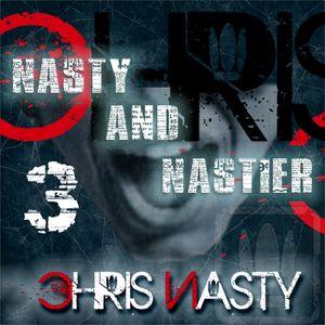 Chris Nasty - Nasty and Nastier Episode #3