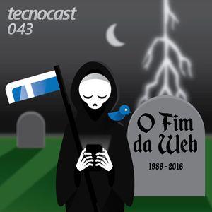 043 – O Fim da Web