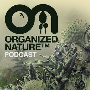 Gabriel & Dresden present Organized Nature Episode 32 #ON32