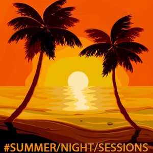 #SUMMER/NIGHT/SESSIONS