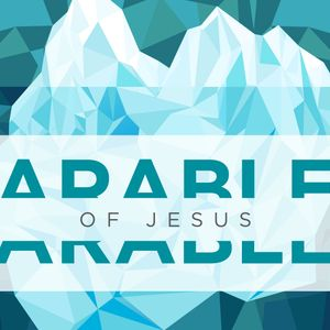 Parables (Week 3) - August 21, 2016