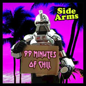 99 Minutes Of Chill (Side Arms in the mix)