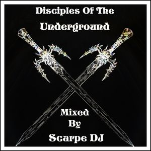 Disciples Of The Underground(Mixed By ScarpeDJ)-2012