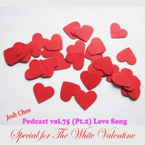 Podcast vol.75 (Pt.2) - Love Song_ Special for The White Valentine