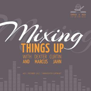 Dexter Curtin & Marcus Jahn - Mixing Things Up (December 2017)