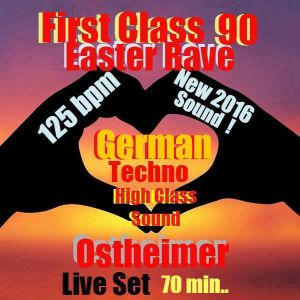 First Class 90 ..Easter Mix ....Ostheimer Easter Rave ... 70 min Best German Analog Techno....