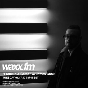 "James Cook presents ""Franklin & Gates"" on @WAXXFM - Tuesday 01.17.17"