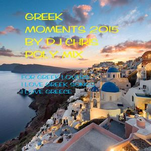 THE BEST GREEK MOMENTS 2015 BY DJ CHRIS POLY